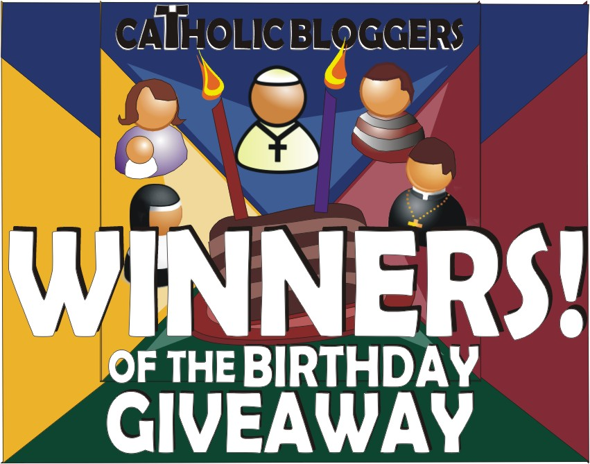 Congratulations Winners of the Catholic Bloggers Birthday Giveaway!